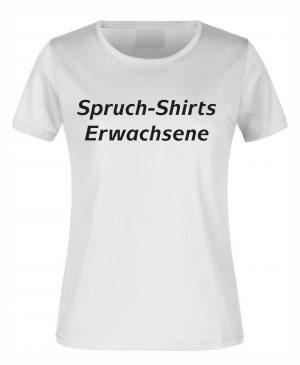 Spruch-Shirts Erwachsene